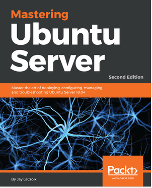 Mastering Ubuntu Server - Second Edition